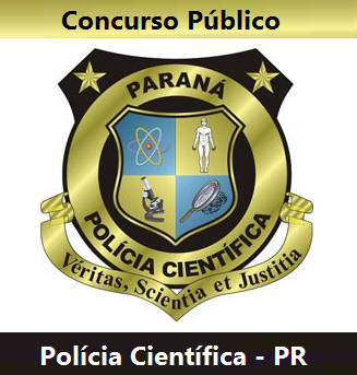 Polícia Científica-PR abre Concurso Público para 54 vagas
