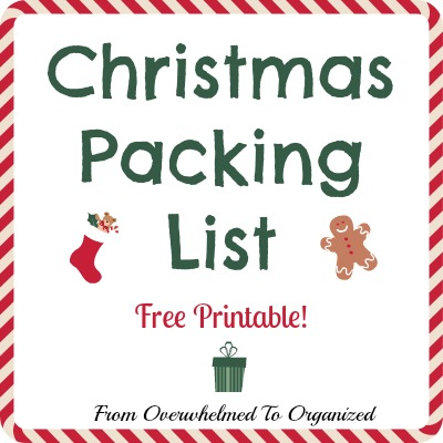 http://fromoverwhelmedtoorganized.blogspot.ca/2013/12/christmas-packing-list-free-printable.html