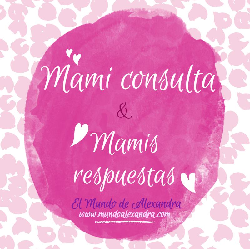 Mami consulta ♥ Mamis respuestas♥