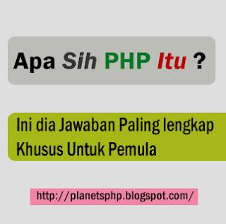 Apa sih PHP itu ? Ini dia jawaban Paling Cocok untuk pemula