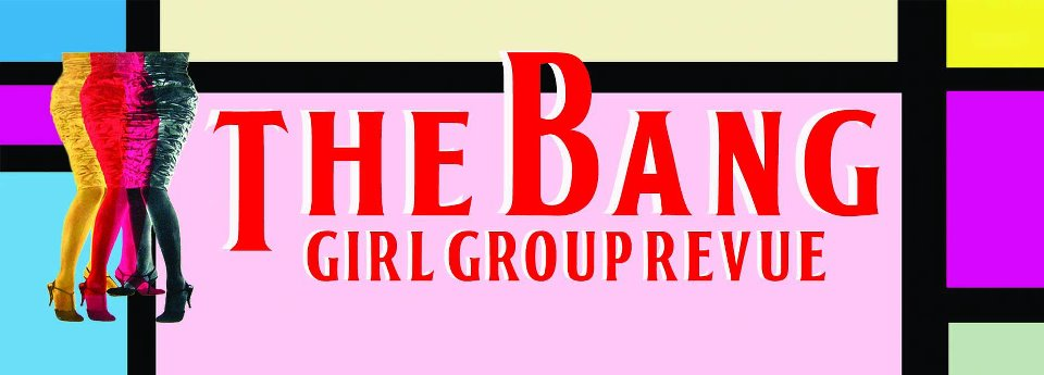 The Bang Girl Group Revue