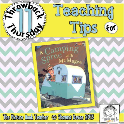 TBT - A Camping Spree with Mr. Magee teaching tips from The Picture Book Teacher.
