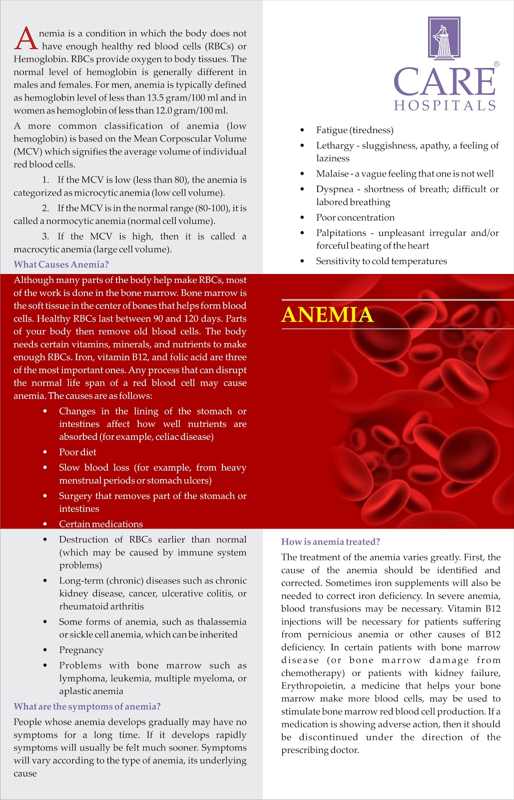 differents forms of anemia Finally, there are certain inherited types of disease that result in low amounts of red blood cells (see following slides) teens both male and female teens may be at risk for anemia due to growth spurts.