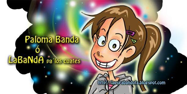 Paloma Banda ó LaBaNdA pa´ los cuates