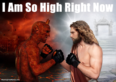 Satan Vs. Jesus I Am So High