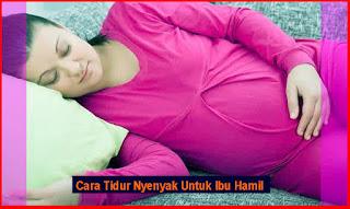 Cara Tidur Nyenyak Untuk Ibu Hamil
