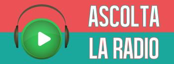 CLICCA SU ASCOLTA LA RADIO