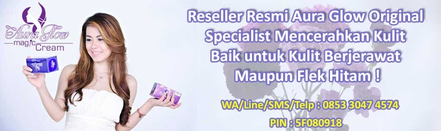 Grosir kosmetik aura glow magic beauty cream specialist tempat perawatan pemutih kulit wajah
