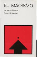 Vera I. Kerkhof y Roberto H. Matzken-El Maoismo-