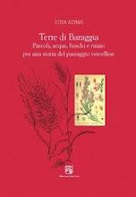 Questo libro è dedicato a Busonengo, terra di baraggia e di storie, passate e future. Igiea Adami