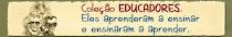 COLEÇÃO EDUCADORES