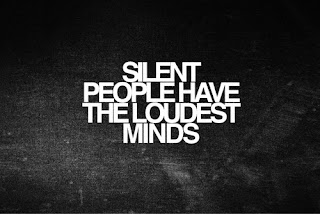 QUOTES BOUQUET: Silent people have the loudest minds.
