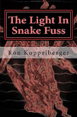 The Light In Snake Fuss By Ron Koppelberger, Short Fiction