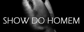 SHOW DO HOMEM