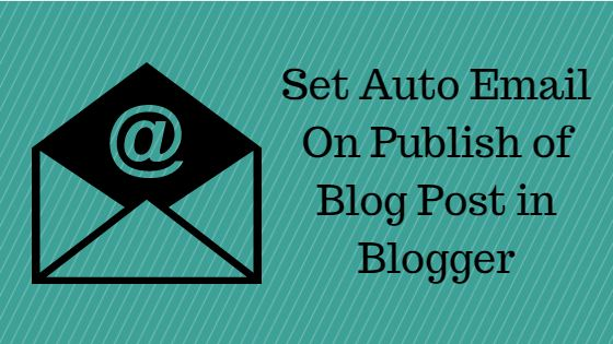 Sent Automatic mail on publish of post in blogger blogspot