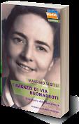 Massimo Sestili, I ragazzi di via Buonarroti. Una storia della Resistenza.