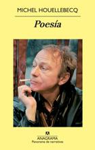 Poesía, de Michel Houellebecq - una edición de Anagrama