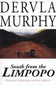 Dervla Murphy, South From The Limpopo