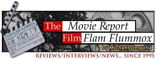 The Movie Report / Film Flam Flummox - blog.TheMovieReport.com
