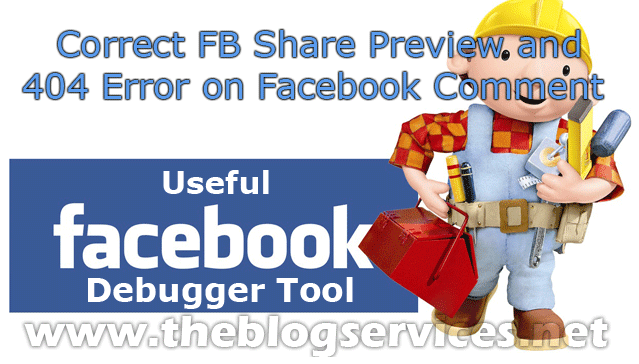 Use of Facebook Debugger Tool to Correct FB Share Preview and 404 Error on Facebook Comment