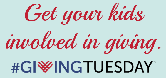 Get Your Kids Involved In Giving Tuesday