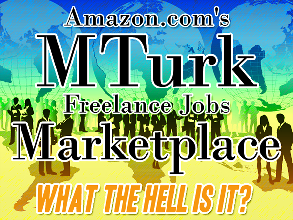 Amazon.com's MTurk Freelance Jobs Marketplace