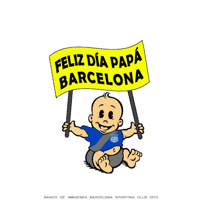 FELIZ+DIA+PAPA+BARCELONA+TUS+HIJOS++EMELEC+LIGA+QUITO+GUAYAQUIL