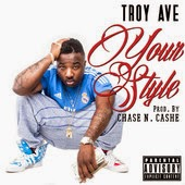 "Buy Troy Ave's HiT SINGLE ""YOUR STYLE"""