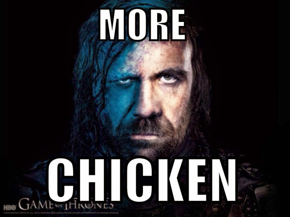 #GameOfThrones The Hound Needs More Chicken #Season4 Meme