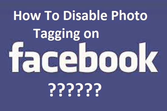 How to Disable Photo Tagging In Facebook?