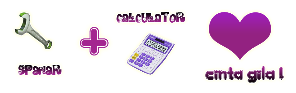 spanar + calculator = CINTA GILA