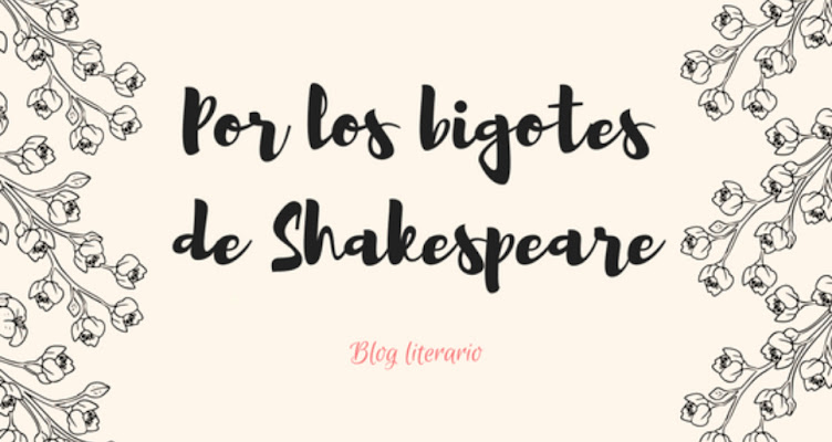 Por los Bigotes de Shakespeare