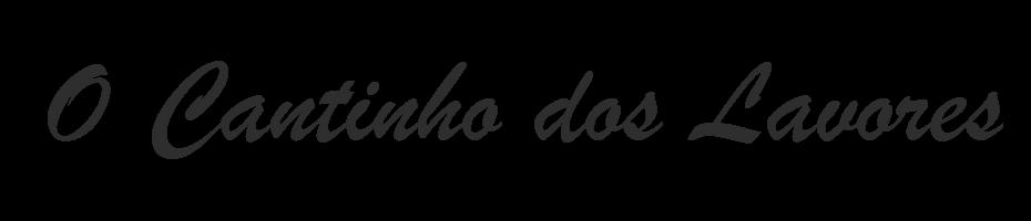 O Cantinho dos Lavores