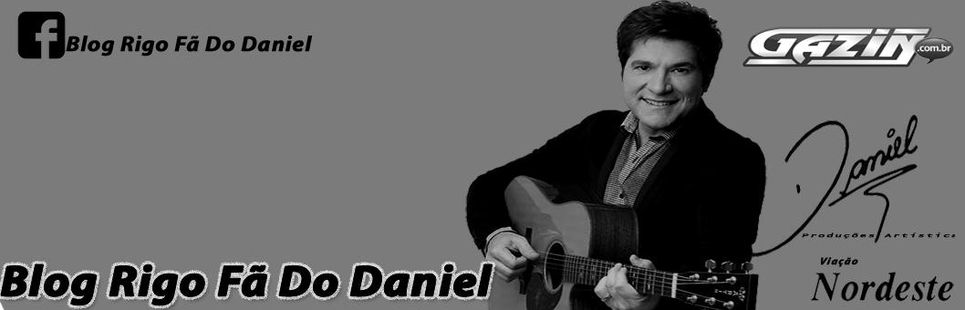 ::..Blog Rigo Fã Do Daniel..::