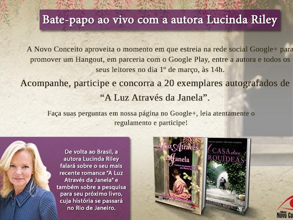 Concurso Cultural Lucinda Riley, a vinda dela ao Brasil e Novo Conceito no Google+