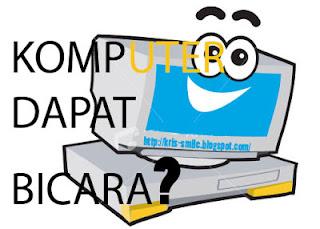 Komputer dapat bicara?