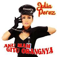 Download Lagu Julia Perez - Aku Mah Gitu Orangnya MP3