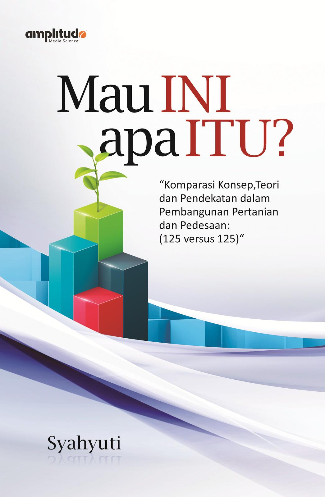 """Buku """"Mau INI apa ITU? Komparasi 125 konsep, teori, dan pendekatan"""