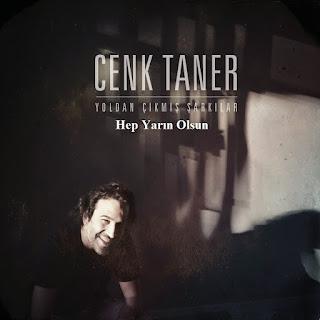 Cenk Taner - Hep Yarın Olsun Dinle Şarkı Sözleri