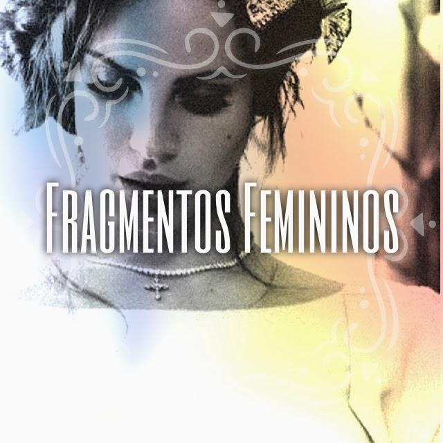 Fragmentos Femininos