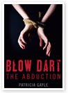BLOW DART the Abduction