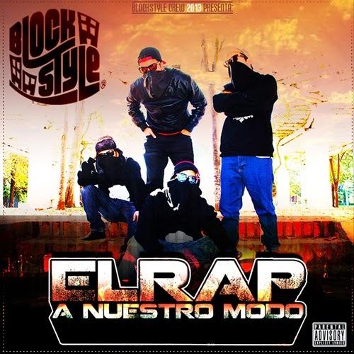 Blockstyle Crew - El Rap a Nuestro Modo ( 2013)