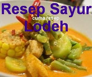 Resep Masakan Sayur Lodeh Sederhana dan Gurih