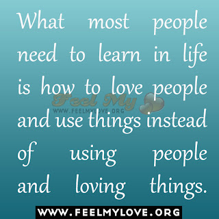 Learn how to love people and use things