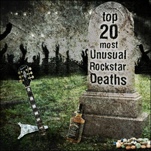 Top 20 Most Unusual Rockstar Deaths