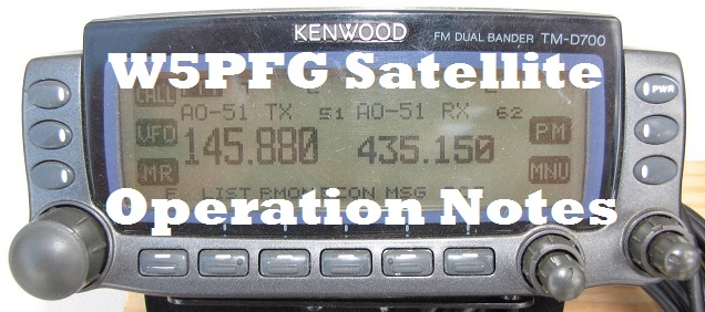 Clayton W5PFG's Satellite Operation Notes