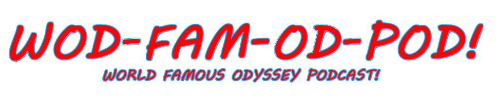 World Famous Odyssey Podcast