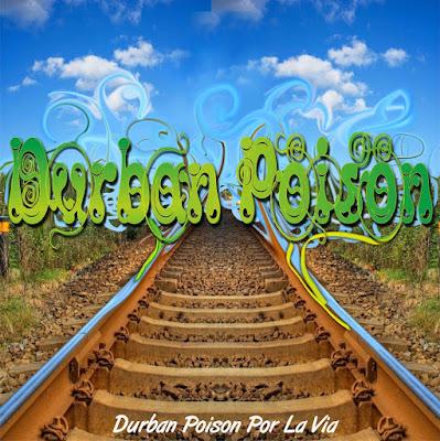 DURBAN POISON - Por la vía