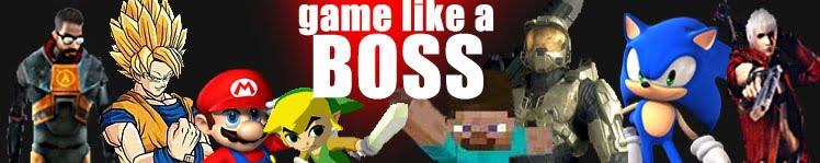 Game Like a Boss!