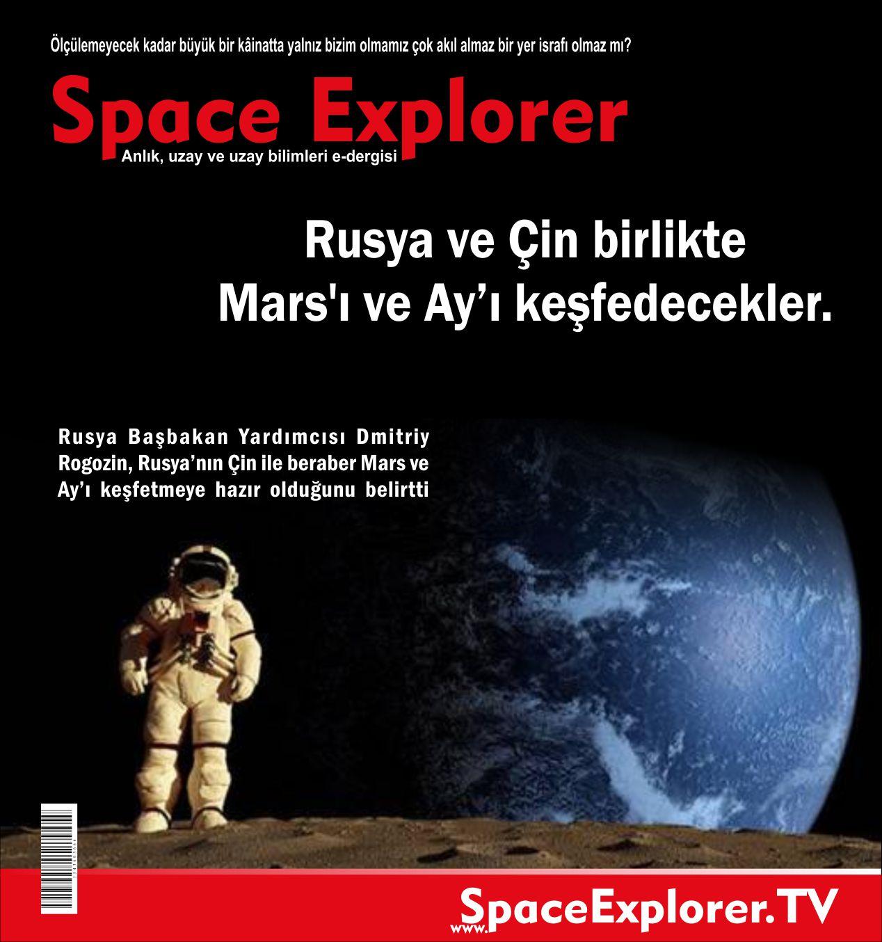 Rusya, Çin, Mars, Merih, Ay, NASA, ABD, Uzay savaşları, Space Explorer, Uzay haberleri,